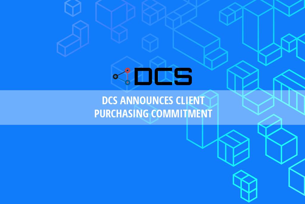 DCS Announces Client Purchasing Commitment